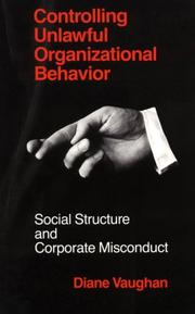 Controlling unlawful organizational behavior by Diane Vaughan