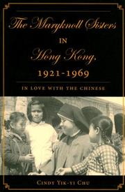 Cover of: The Maryknoll Sisters in Hong Kong, 1921-1969 by Cindy Yik-yi Chu