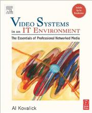 Video systems in an IT environment by Al Kovalick
