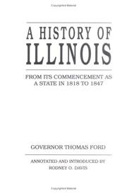A history of Illinois by Ford, Thomas