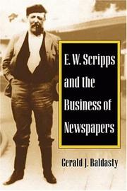E.W. Scripps and the business of newspapers by Gerald J. Baldasty