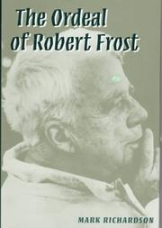 The Ordeal of Robert Frost by Mark Richardson