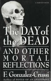 The Day of the Dead by F. Gonzalez-Crussi