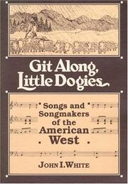 Git Along, Little Dogies by John I. White