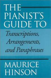 The Pianist&#39;s Guide to Transcriptions, Arrangements, and Paraphrases: by Maurice Hinson