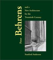 Peter Behrens and a New Architecture for the Twentieth Century by Stanford Anderson