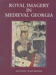 Royal imagery in medieval Georgia by Antony Eastmond