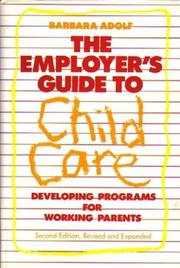 The employer&#39;s guide to child care by Barbara Adolf