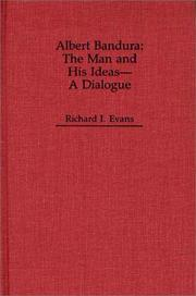 Albert Bandura, the man and his ideas--a dialogue by Richard I. Evans