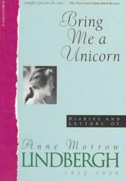 Bring Me a Unicorn by Anne Morrow Lindbergh, Anne Morrow Lindbergh