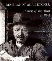 Rembrandt as an etcher by White, Christopher
