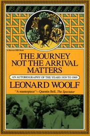 The journey not the arrival matters by Leonard Woolf
