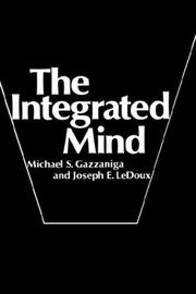 The integrated mind by Gazzaniga, Michael S.