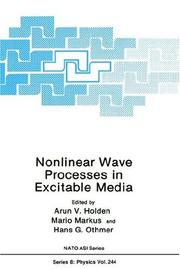 Nonlinear wave processes in excitable media by NATO Advanced Research Workshop on Nonlinear Wave Processes in Excitable Media (1989 Leeds, England)