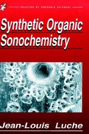 Synthetic organic sonochemistry by Jean-Louis Luche