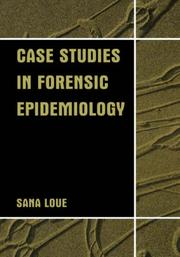 Case studies in forensic epidemiology by Sana Loue