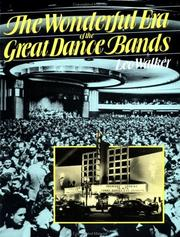 The wonderful era of the great dance bands by Leo Walker