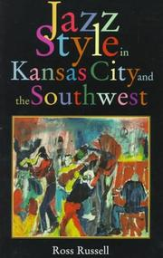 Jazz style in Kansas City and the Southwest by Ross Russell