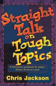 Straight talk on tough topics by Chris Jackson