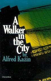 The walker and the city by Alfred Kazin