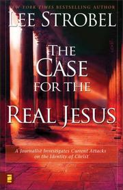 The Case for the Real Jesus by Lee Strobel