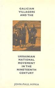 Galician villagers and the Ukrainian national movement in the nineteenth century by John-Paul Himka