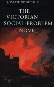 The Victorian social-problem novel by Josephine M. Guy