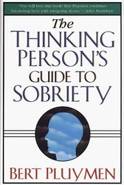 The thinking person&#39;s guide to sobriety by Bert Pluymen
