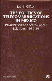 The Politics of Telecommunications in Mexico by Judith Clifton