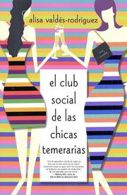 The Dirty Girls Social Club by Alisa Valdes-Rodriguez, Alisa Valdes