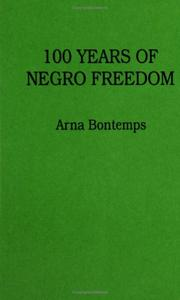 100 years of Negro freedom by Arna Wendell Bontemps
