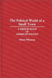 The political world of a small town by Nelson Wikstrom
