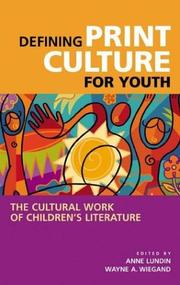 Defining print culture for youth by Anne H. Lundin, Wayne A. Wiegand
