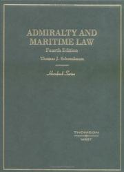 Admiralty and maritime law by Thomas J. Schoenbaum