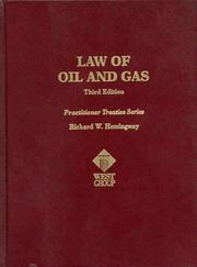 The law of oil and gas by Richard W. Hemingway