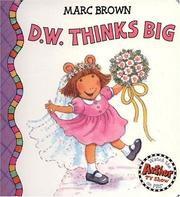 D.W. thinks big by Marc Tolon Brown