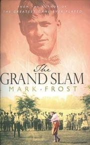 The Grand Slam by Mark Frost