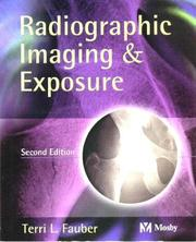 Radiographic imaging and exposure by Terri L. Fauber