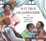 Is it true, Grandfather? by Wendy Lohse