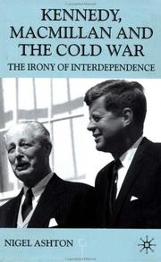 Kennedy, Macmillan, and the Cold War by Nigel John Ashton