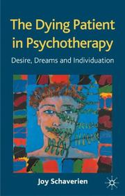 The Dying Patient in Psychotherapy by Joy Schaverien