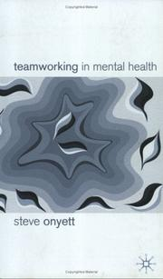 Teamworking in mental health by Steve Onyett