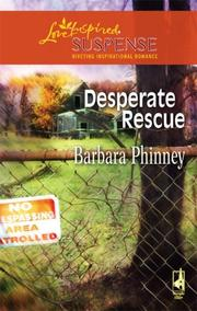 Cover of: Desperate Rescue (Steeple Hill Love Inspired Suspense) | Barbara Phinney