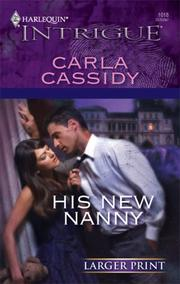 Cover of: His New Nanny (Harlequin Intrigue Series - Larger Print) | Carla Cassidy