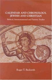 Calendar and chronology, Jewish and Christian by Roger T. Beckwith