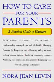 How to Care for Your Parents by Nora Jean Levin