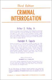 Criminal interrogation by Arthur S. Aubry