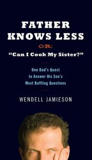 "Father Knows Less, Or: ""Can I Cook My Sister?"" by Wendell Jamieson"