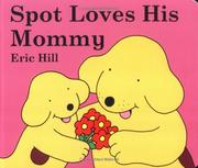 Spot Loves His Mommy (Spot) PDF