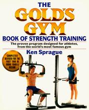 Cover of: The Gold&#39;s Gym book of strength training for athletes by Ken Sprague